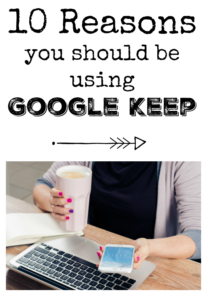 10 reasons why you should be using Google Keep to get your life organised